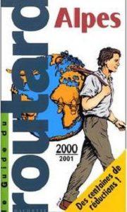 Guide du routard – Alpes 2000/2001