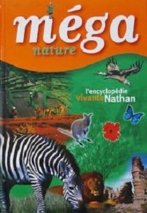 Méga Nature : L'encyclopédie vivante