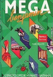 Méga Benjamin : L'encyclopédie vivante