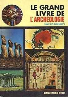 Le grand livre de l'archéologie