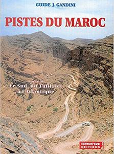 Pistes du Maroc – Tome II – Le sud, du Tafilalet à l'Atlantique