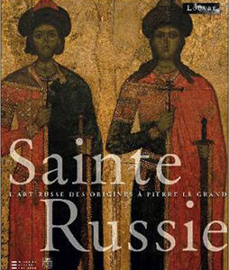 Sainte Russie – L'art russe des origines à Pierre le Grand