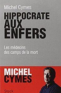 Hippocrate aux enfers – Les médecins des camps de la mort