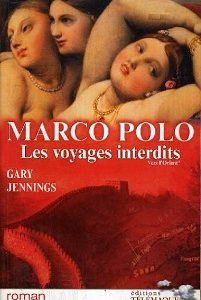 Marco Polo – Les voyages interdits – Tome I et II