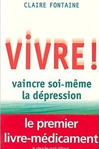 Vivre ! – Vaincre soi-même la dépression