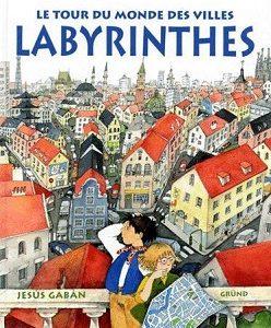 Le tour du monde des villes labyrinthes