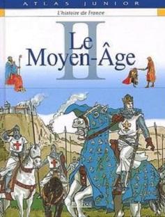 L'histoire de France – Tome II – Le Moyen-Âge