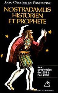 Nostradamus – Historien et prophète