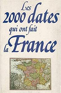 Les 2000 dates qui ont fait la France