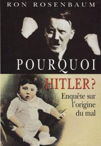 Pourquoi Hitler ? Enquête sur l'origine du mal