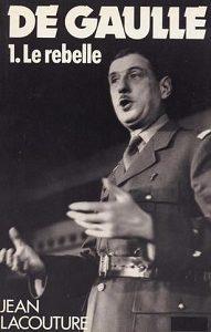 De Gaulle – Tome I – Le rebelle