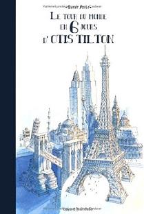 Le Tour du Monde en 6 jours d'Otis Tilton