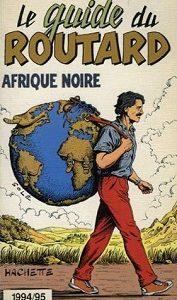 Le guide du routard – Afrique noire 1998/1999