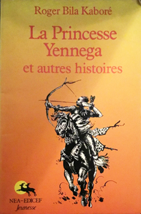 La Princesse Yennega et autres histoires