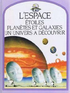 L'espace – Étoiles, planètes et galaxies