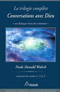 Conversations avec Dieu (la trilogie complète)