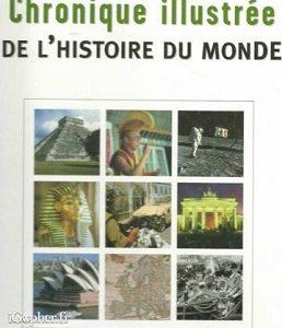 Chronique illustrée de l'Histoire du Monde