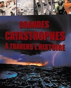 Grandes catastrophes à travers l'histoire