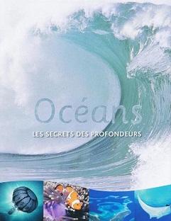 Océans – Les secrets des profondeurs