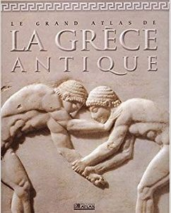 Le grand Atlas de la Grèce antique