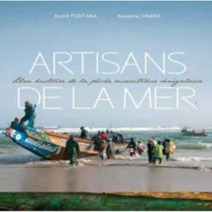 Artisans de la mer, une histoire de la pêche maritime sénégalaise