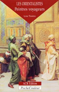 Les orientalistes – Peintres voyageurs
