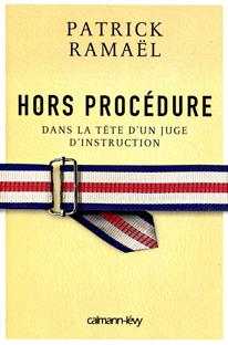 Hors procédure – Dans la tête d'un juge d'instruction